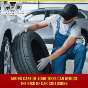 Taking Care Of Your Tires Can Reduce The Risk Of Car Collisions