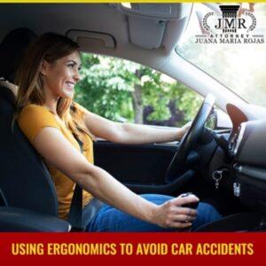 Using Ergonomics To Avoid Car Accidents